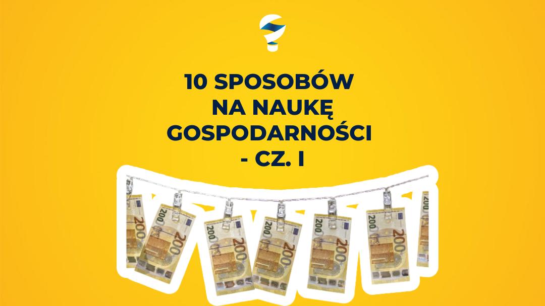10 sposobów na naukę dzieci gospodarności – cz. I
