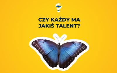 Czy każdy ma jakiś talent?