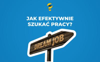 Jak efektywnie szukać pracy?